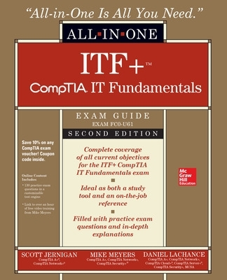 CompTIA IT Fundamentals+ All-in-One Exam Guide, Second Edition (Exam FC0-U61) - Mike Meyers