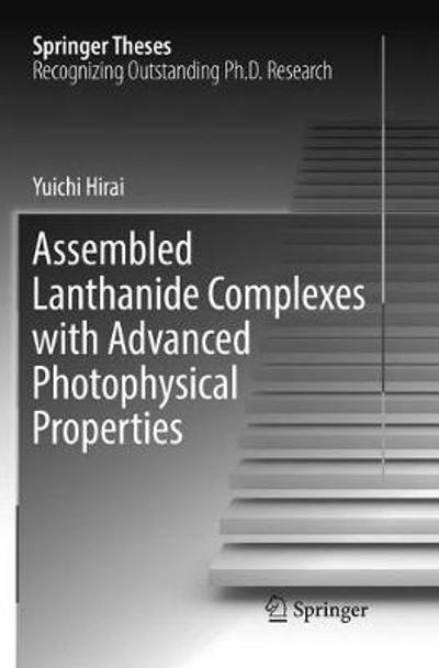 Assembled Lanthanide Complexes with Advanced Photophysical Properties - Yuichi Hirai
