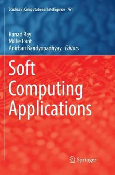 Soft Computing Applications - Kanad Ray