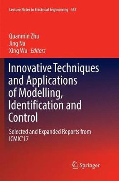 Innovative Techniques and Applications of Modelling, Identification and Control - Quanmin Zhu