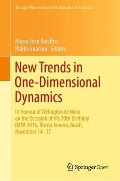 New Trends in One-Dimensional Dynamics - Maria Jose Pacifico