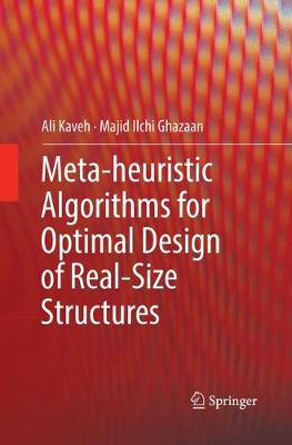 Meta-heuristic Algorithms for Optimal Design of Real-Size Structures - Ali Kaveh