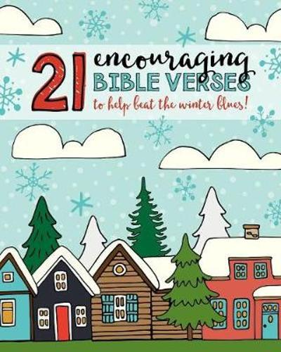 21 Encouraging Bible Verses to Help Beat the Winter Blues! - Shalana Frisby