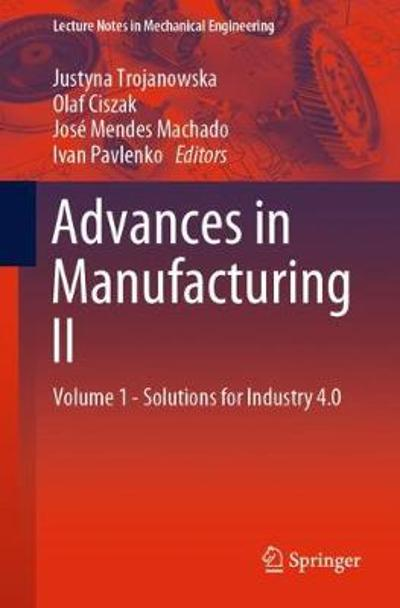Advances in Manufacturing II - Justyna Trojanowska