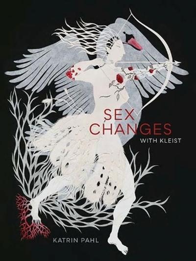 Sex Changes with Kleist - Katrin Pahl