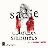 Sadie - Courtney Summers Fanny Vaager Eli-Ann Tandberg