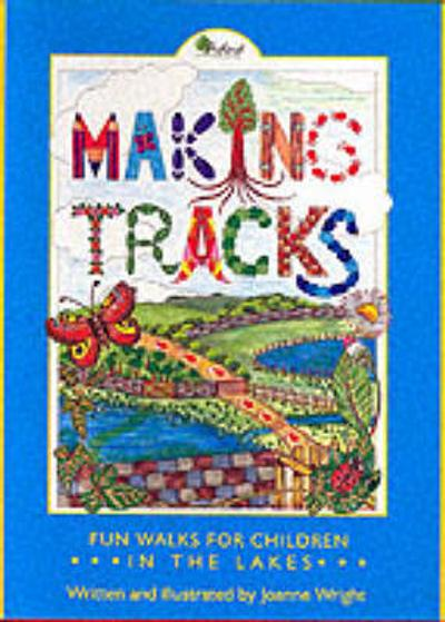 Making Tracks in the Lakes - Joanne Wright