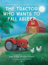 The Tractor Who Wants to Fall Asleep - Carl-Johan Forssen Ehrlin