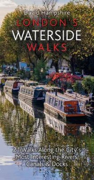London's Waterside Walks - David Hampshire