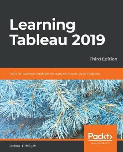 Learning Tableau 2019 - Joshua N. Milligan