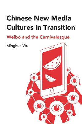 Chinese New Media Cultures in Transition - Minghua Wu