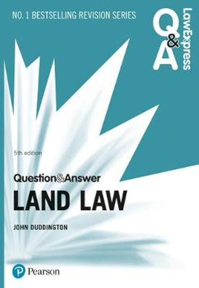 Law Express Question and Answer: Land Law, 5th edition - John Duddington