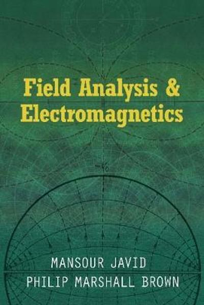 Field Analysis and Electromagnetics - Mansour Javid