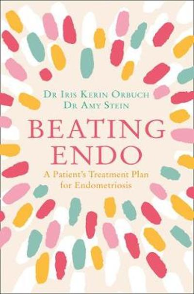Beating Endo - Dr Iris Kerin Orbuch