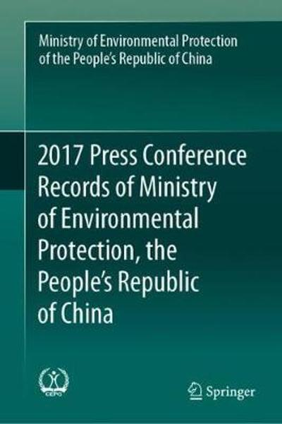 2017 Press Conference Records of Ministry of Environmental Protection, the People's Republic of China - Min. of Environmental Protection of RPC
