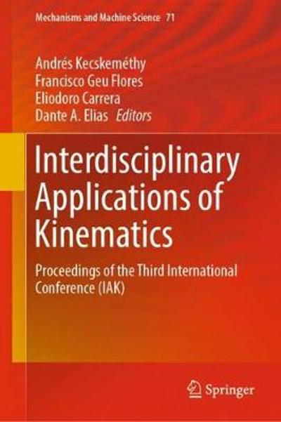 Interdisciplinary Applications of Kinematics - Andres Kecskemethy