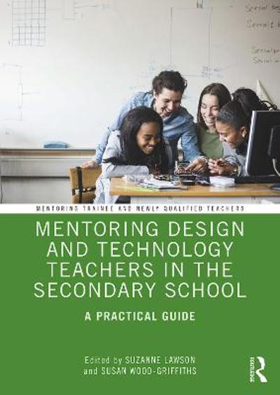 Mentoring Design and Technology Teachers in the Secondary School - Suzanne Lawson
