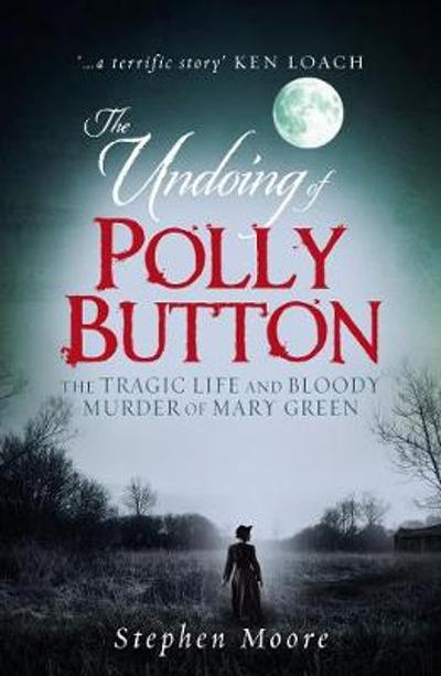 The Undoing of Polly Button - Stephen Moore