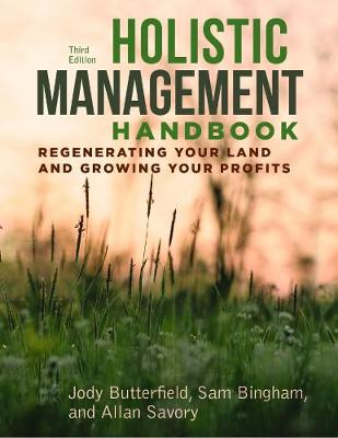 Holistic Management Handbook, Third Edition - Jody Butterfield