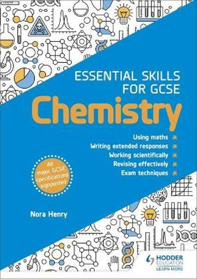 Essential Skills for GCSE Chemistry - Nora Henry