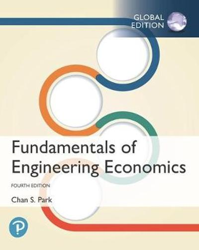 Fundamentals of Engineering Economics plus Pearson MyLab Engineering with Pearson eText, Global Edition - Chan S. Park