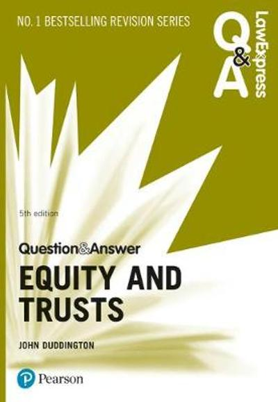 Law Express Question and Answer: Equity and Trusts, 5th edition - John Duddington