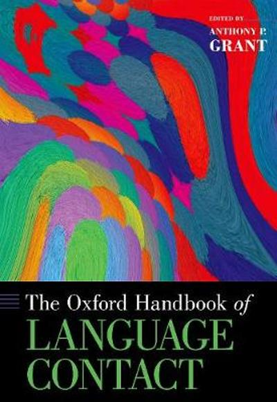 The Oxford Handbook of Language Contact - Anthony P. Grant