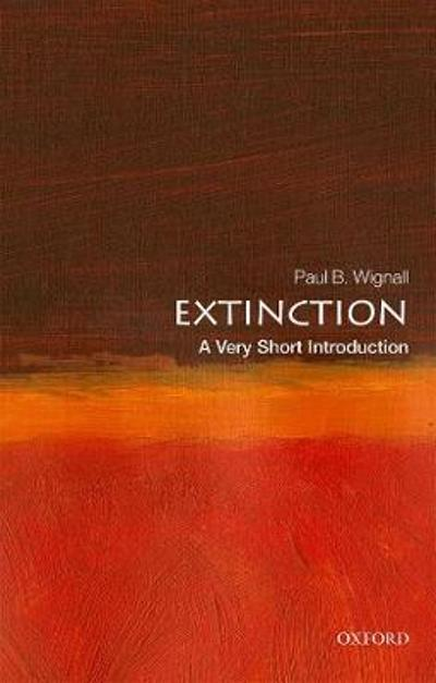 Extinction: A Very Short Introduction - Paul B. Wignall