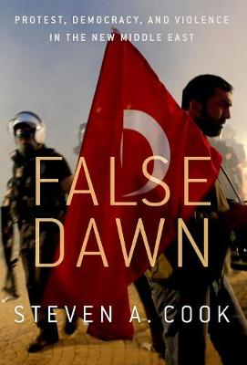 False Dawn - Steven A. Cook