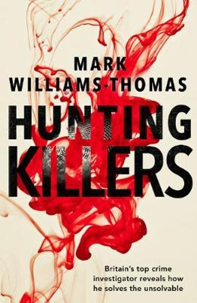 Hunting Killers - Mark Williams-Thomas