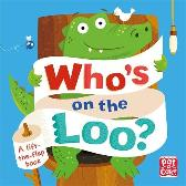 Who's on the Loo? - Pat-a-Cake Fiona Munro Dean Gray