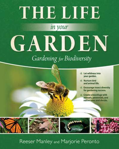 The Life In Your Garden - Reeser Manley
