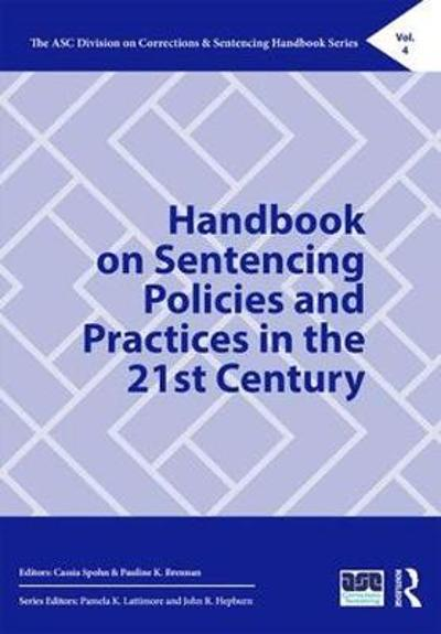 Handbook on Sentencing Policies and Practices in the 21st Century - Cassia Spohn