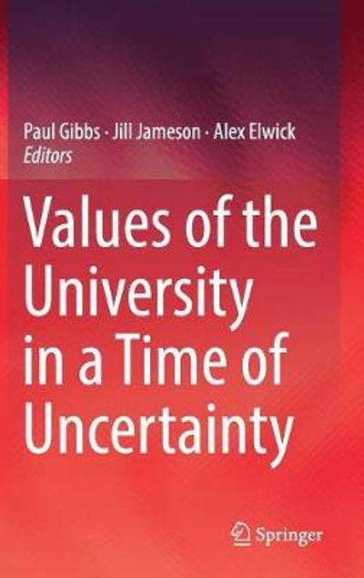 Values of the University in a Time of Uncertainty - Paul Gibbs