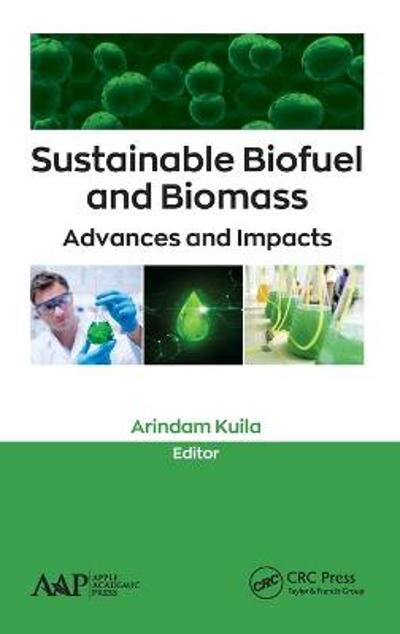 Sustainable Biofuel and Biomass - Arindam Kuila
