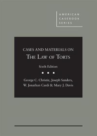 Cases and Materials on the Law of Torts - George C. Christie