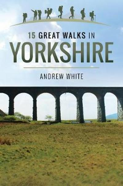 15 Great Walks in Yorkshire - Andrew White