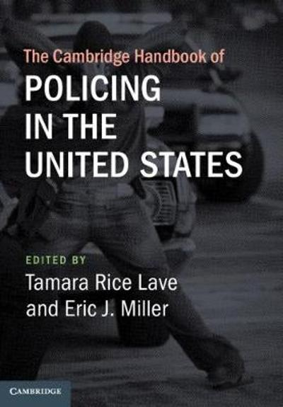 The Cambridge Handbook of Policing in the United States - Tamara Rice Lave