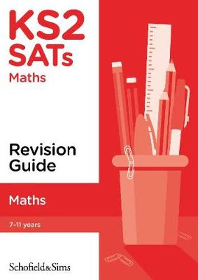 KS2 SATs Maths Revision Guide - Steve Schofield & Sims