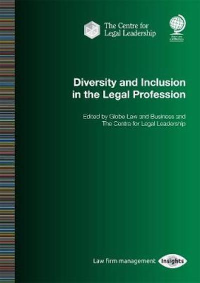 Diversity and Inclusion in the Legal Profession -