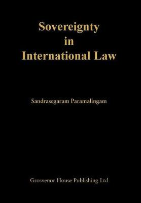 Sovereignty in International Law - Sandrasegaram Paramalingam
