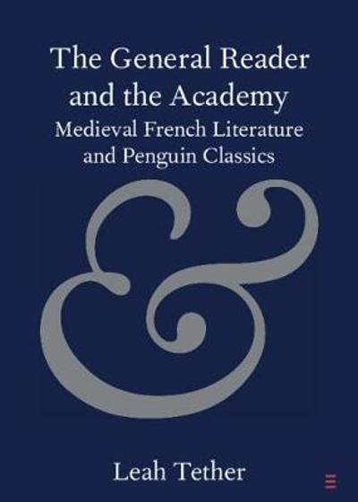 The General Reader and the Academy - Leah Tether