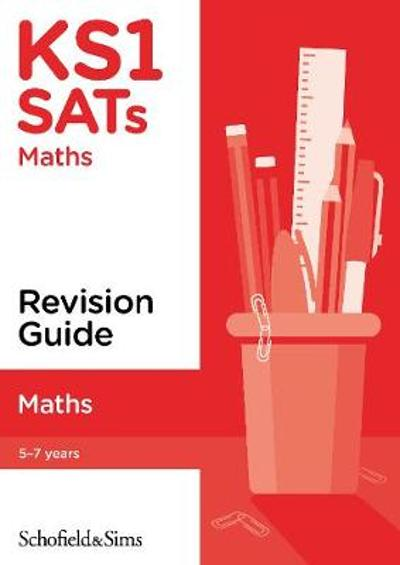KS1 SATs Maths Revision Guide - Steve Schofield & Sims