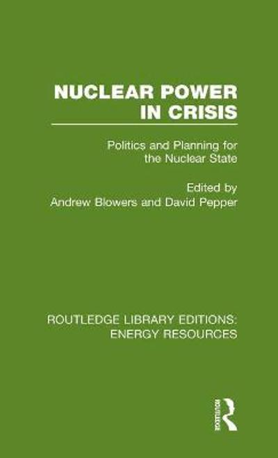 Nuclear Power in Crisis - Andrew Blowers