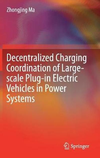 Decentralized Charging Coordination of Large-scale Plug-in Electric Vehicles in Power Systems - Zhongjing Ma