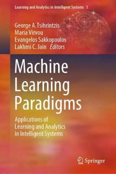 Machine Learning Paradigms - George A. Tsihrintzis