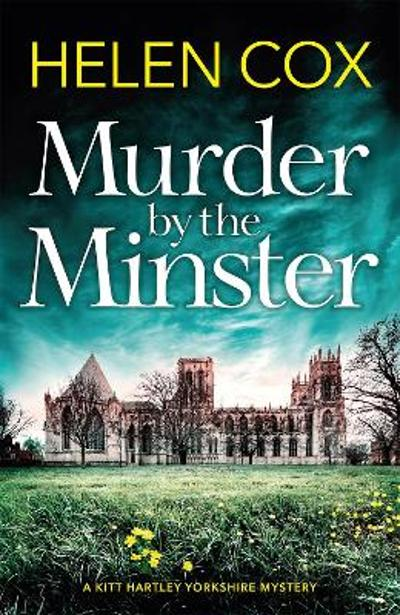 Murder by the Minster - Helen Cox