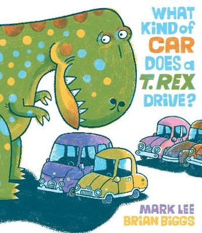 What Kind Of Car Does A T. Rex Drive? - MARK LEE