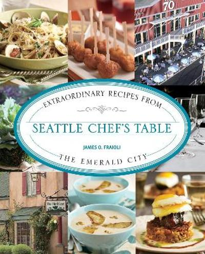 Seattle Chef's Table - James Fraioli