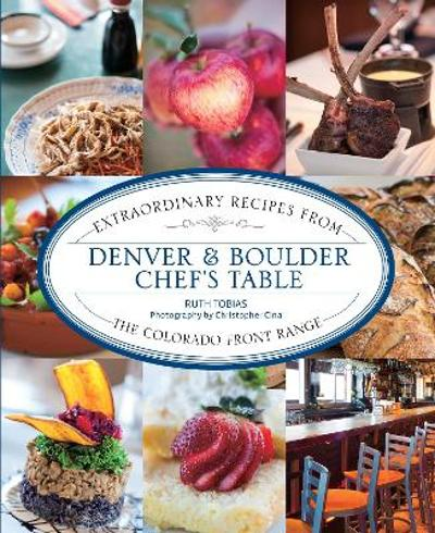 Denver & Boulder Chef's Table - Ruth Tobias
